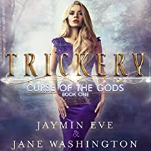 Trickery: Curse of the Gods, Book 1 Audiobook by Jaymin Eve, Jane Washington Narrated by Vanessa Moyen