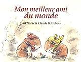 echange, troc Claude-K Dubois, Carl Norac - Mon meilleur ami du monde