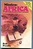 img - for Mission Africa: A Light Look at a Once Dark Continent (Destiny) by Robert Prouty (1984-06-01) book / textbook / text book