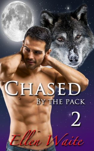 Ellen Waite - Chased By The Pack (The Alpha's Mate)