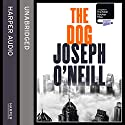 The Dog Audiobook by Joseph O'Neill Narrated by Erik Davies