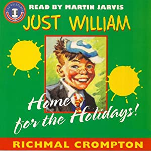 Just William: Home for the Holidays | [Richmal Crompton]