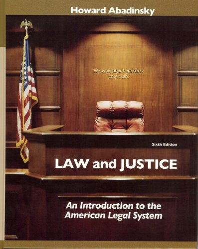 Law and Justice: An Introduction to the American Legal...