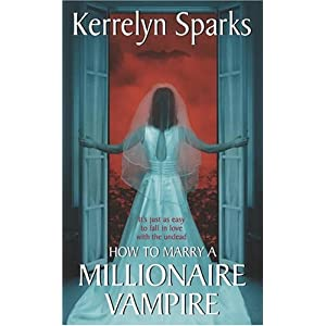 Sparks, Kerrelyn: How to mary a Millionaire Vampire