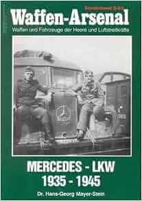 Mercedes- LKW 1935 - 1945. Waffen und Fahrzeuge der Heere
