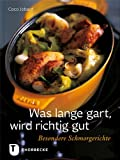 img - for Was lange gart, wird richtig gut book / textbook / text book