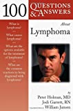 img - for 100 Questions & Answers About Lymphoma by Peter Holman, Jodi Garrett, William D. Jansen (2003) Paperback book / textbook / text book