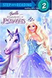 Barbie and the Magic of Pegasus (Step into Reading)