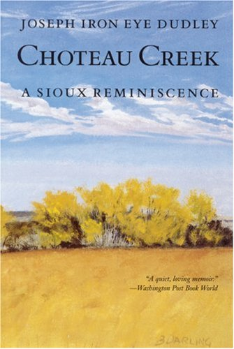 Choteau Creek: A Sioux Reminiscence