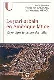 echange, troc Hélène Rivière d'Arc, Maurizio Memoli - Le pari urbain en Amérique latine : Vivre dans le centre des villes