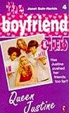 The boyfriend Club #4 QUEEN JUSTINE (0140373810) by Quin-Harkin, Janet