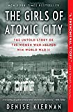 Denise Kiernan The Girls of Atomic City: The Untold Story of the Women Who Helped Win World War II