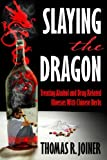 img - for Slaying the Dragon: Treating Alcohol and Drug Related Illnesses with Chinese Herbs book / textbook / text book