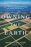 Owning the Earth: The Transforming History of Land Ownership