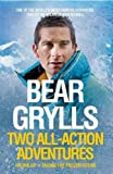 Bear Grylls Bear Grylls: Two All-Action Adventures: Facing Up - Facing the Frozen Ocean