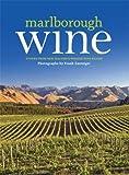 Marlborough Wine: Stories from New Zealand's Premier Wine Region Hazel Kirkham
