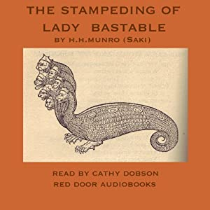 The Stampeding of Lady Bastable | [Hector Hugh Munro]