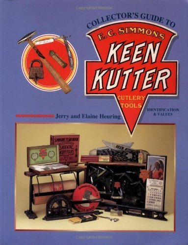 Collectors Guide to E C Simmons Keen Kutter Cutlery & Tools by Heuring, Jerry, Heuring, Elaine (1999) Paperback