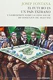 El Futuro Es Un País Extraño - 4ª Edición (Historia (pasado))