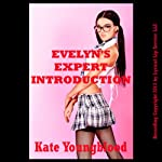 Evelyn's Expert Introduction: A First Lesbian Sex Experience Erotica Story, Sexy Student Sluts | Kate Youngblood