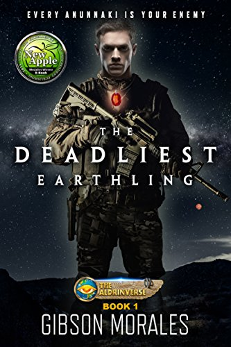 The Deadliest Earthling by Gibson Morales