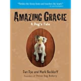 Amazing Gracie: A Dog's Tale ~ Dan Dye