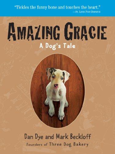 Amazing Gracie: A Dog's Tale, Beckloff, Mark; Dye, Dan