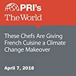 These Chefs Are Giving French Cuisine a Climate Change Makeover | Adeline Sire