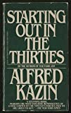 Starting Out in the Thirties (0394743369) by Kazin, Alfred