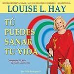 Tu Puedes Sanar Tu Vida [You Can Heal Your Life] | Louise Hay