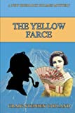 img - for The Yellow Farce: A New Sherlock Holmes Mystery (New Sherlock Holmes Mysteries) (Volume 18) book / textbook / text book