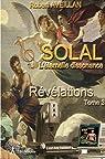 Solal, l'éternelle dissonance, tome 3 : Révélations par Aveillan