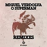 Miguel Verdolva - O Superman (Dirty Vegas Let's Get Tropical Remix)