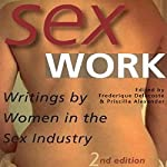 Sex Work: Writings by Women in the Sex Industry | Frederique Delacoste,Priscilla Alexander