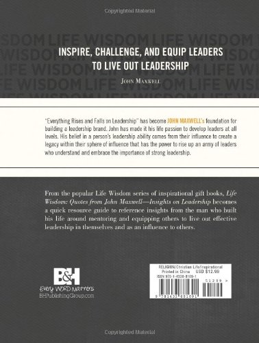 Life Wisdom: Quotes from John Maxwell: Insights on Leadership