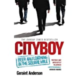 "Cityboy: Beer and Loathing in the Square Milevon ""Geraint Anderson"""