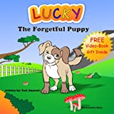 Childrens Book: Lucky The Forgetful Puppy (Colorful Childrens Books Collection)
