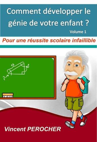 Couverture du livre Comment développer le génie de votre enfant? Pour une réussite scolaire infaillible (V1)