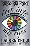 Lauren Child Look into my eyes (Ruby Redfort, Book 1) by Child, Lauren (2012)