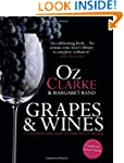 Oz Clarke: Grapes & Wines: A Comprehe...