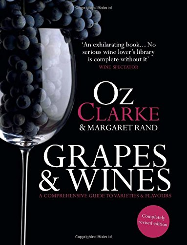 Oz Clarke: Grapes & Wines: A Comprehensive Guide to Varietie