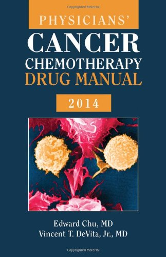 Physicians' Cancer Chemotherapy Drug Manual 2014 (Jones And Bartlett Series In Oncology(Physician'S Cancer Chemotherapy Drug Manual))