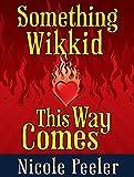 Something Wikkid This Way Comes: A Jane True Novella (Jane True Series)