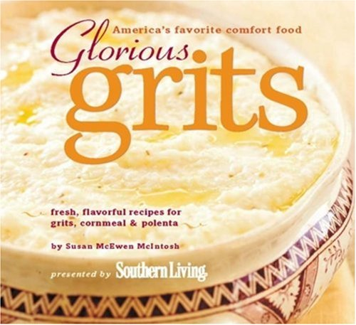 Glorious Grits: America's Favorite Comfort Food