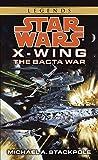 The Bacta War: Star Wars (X-Wing) (Star Wars: X-Wing - Legends Book 4)
