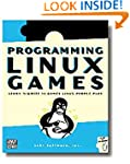 Programming Linux Games: Building Mul...