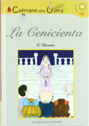La Cenicienta (Cuentame Una Opera) - Georgina Luisa García-Mauriño Sanchiz - CD+Libro