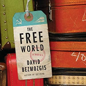 The Free World | [David Bezmozgis]