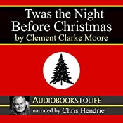 'Twas the Night Before Christmas   [Clement Clarke Moore]