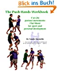The Push Hands Workbook: T'Ai Chi Par...